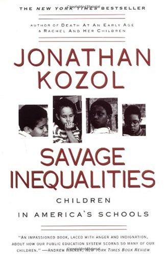 savage inequalities Savage inequalities: children in america's schools is a book written by jonathan kozol in 1991 that discusses the disparities in education between schools of.